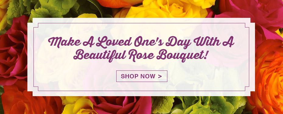 Make a Loved One's Day with a Beautiful Rose Bouquet! Shop Now