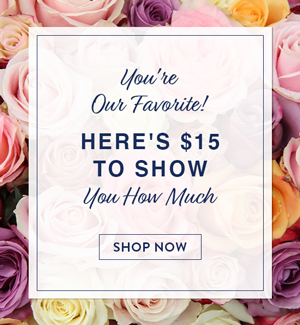 You're Our Favorite! Here's $15 To Show You How Much